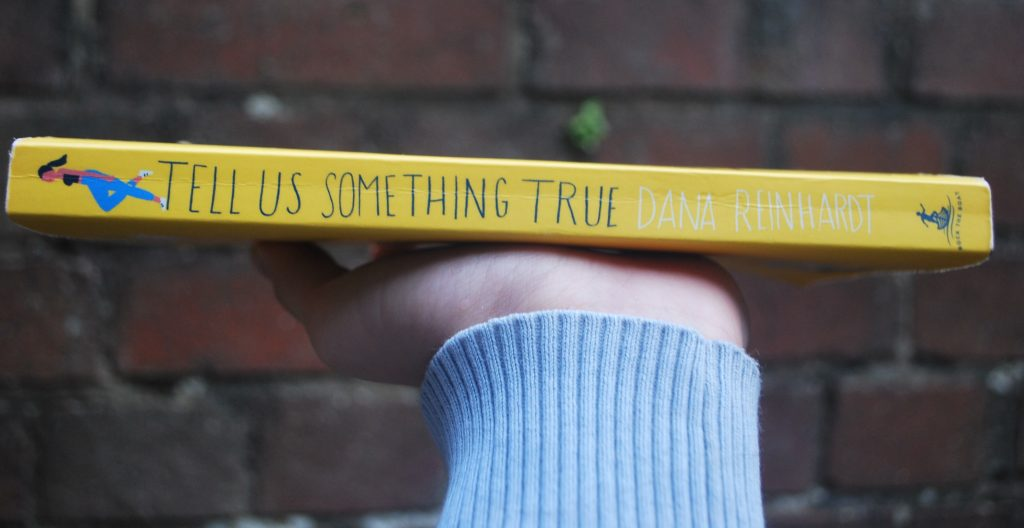"""Tell Us Something True"" – Dana Reinhardt – Book Review"