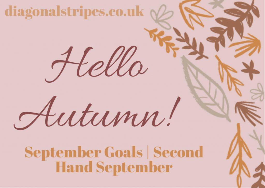 Hello Autumn! Second Hand September & Goals