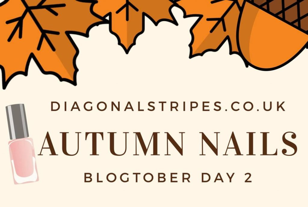 BLOGTOBER DAY 2: Autumn Nails