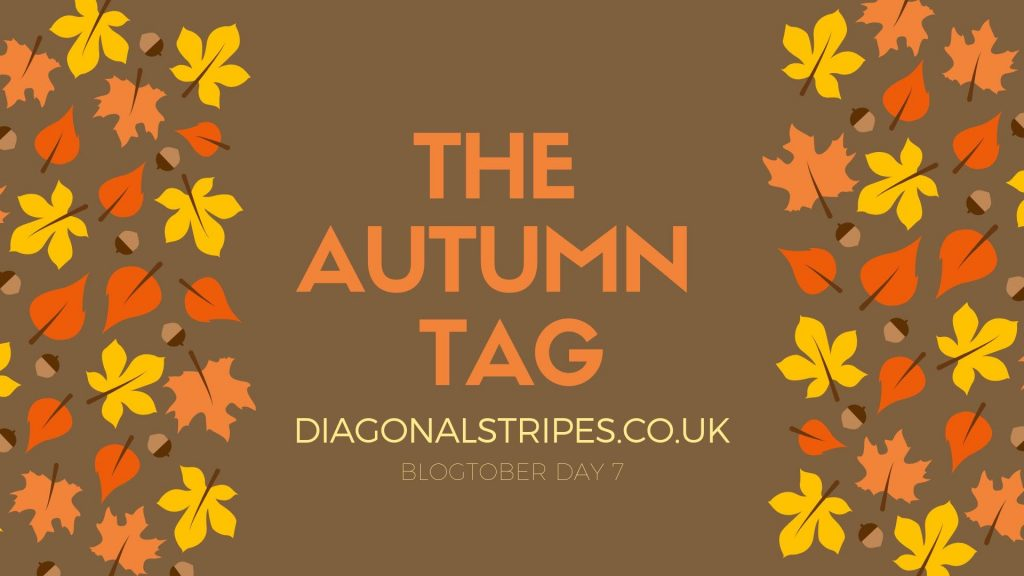 The Autumn Tag – 2019