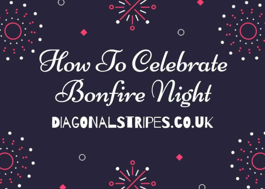 How To Celebrate Bonfire Night In 2019